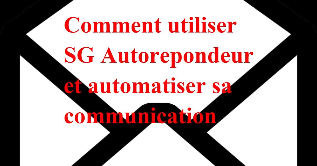Comment utiliser Sg autorepondeur et automatiser sa communication
