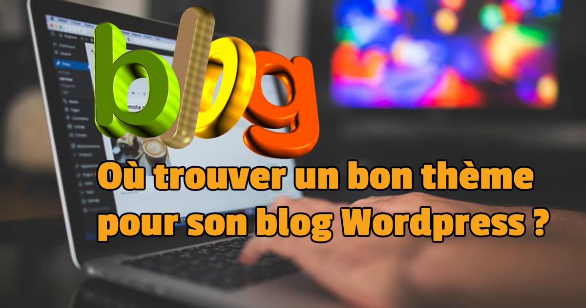 Où trouver un thème wordpress pour mon blog